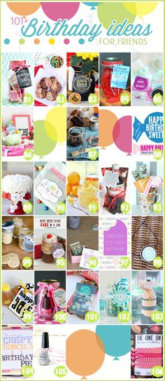 101 Birthday Ideas for Friends- so many fun ideas!
