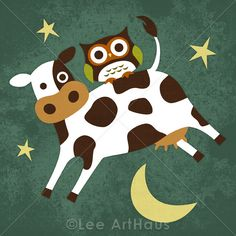 Owl and Cow jumping over the moon - totally love this - love her esty page... she's got PAGES and PAGES of owl prints and graphics, etc... Love Love Love!