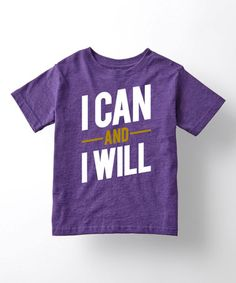 Loving this Purple 'I Can And I Will' Tee - Toddler & Girls on #zulily! #zulilyfinds
