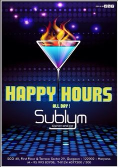 Pour the Happiness....!!  Now enjoy #Happyhours all day Sublym Kitchen & #Bar along with fabulous #Food & Lavish #Drinks and make it more happening...!!