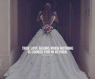 True Love Begins When Nothing Is Looked For In Return