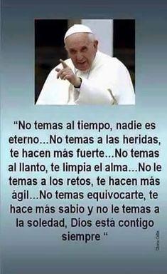 God is with me. Faith Quotes, Me Quotes, Papa Francisco Frases, Catholic Prayers, God Prayer, Pope Francis, Spanish Quotes, Quotes About God, Dear God