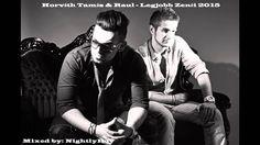 Horváth Tamás & Raul - Legjobb Zenéi Mix 2015