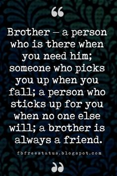 Brother quotes - Quotes About Brothers Brother Quotes And Sibling Sayings Brother Sister Love Quotes, Brother Birthday Quotes, Sister Quotes Funny, Funny Quotes, Daughter Poems, Nephew Quotes, Brother Brother, Funny Sister, Words Quotes