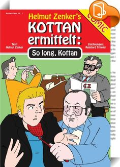 Kottan ermittelt: So Long, Kottan    ::  Kottan ermittelt jetzt auch als Comicheld! Start der Comicreihe mit Adolf Kottan, Alfred Schrammel, Paul Schremser und Polizeipräsident Heribert Pilch, der auch hier den Kampf mit dem Kaffeeautomaten aufnimmt! Vorwarnung per Telefon: Kottan soll sich zu einer bestimmten Uhrzeit in einem Hallenbad einfinden, dort werde ein Mord geschehen. Das Angekündigte geschieht tatsächlich, doch der Täter entkommt. Das Team um Kottan gibt sich redlich Mühe, d...