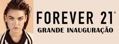 Forever 21 inaugura dia 22 de março