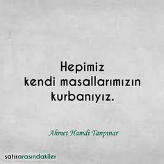 hepimiz kendi masallarımızın kurbanıyız Ahmet Hamdi Tanpınar