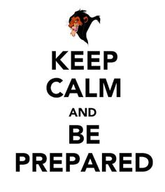 """""""Keep calm and be prepared."""" Yesss, Lion King reference :) Since I use lion king references to teach evvvvvvvverything. Keep Calm Posters, Keep Calm Quotes, Disney Love, Disney Disney, Disney Hair, Eagle Scout, Calm Down, Deco Table, Decoration Table"""