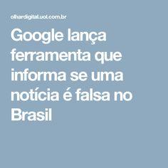 Google lança ferramenta que informa se uma notícia é falsa no Brasil