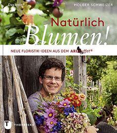 Natürlich Blumen!: Neue Floristik-Ideen aus dem ARD Buffet von Holger Schweizer http://www.amazon.de/dp/3799505946/ref=cm_sw_r_pi_dp_.AHpvb1R7X1ZP
