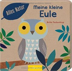 Alles Natur - Meine kleine Eule: Amazon.de: Britta Teckentrup: Bücher - in German and about owls