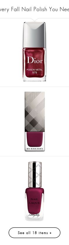 """Every Fall Nail Polish You Need"" by polyvore-editorial ❤ liked on Polyvore featuring nailpolish, beauty products, nail care, nail polish, poison metal, gel nail care, shiny nail polish, christian dior, gel nail color and burberry nail polish"