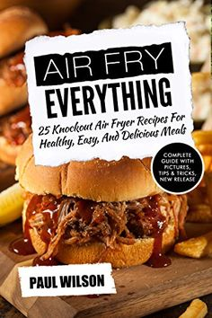 Air Fry Everything: 25 Knockout Air Fryer Recipes For Healthy, Easy, And Delicious Meals - http://positivelifemagazine.com/air-fry-everything-25-knockout-air-fryer-recipes-for-healthy-easy-and-delicious-meals-2/ http://ecx.images-amazon.com/images/I/51zYfxEKmEL.jpg   Is There Some Magic Way To Cook A Healthy Deep Fried Meal? Can You Actually Fry In Air? Absolutely! Start Your AirFryer & Get ALL the amazing ideas & recipes today and make the perfect low fat meal. E