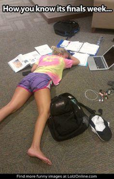 Its finals week...