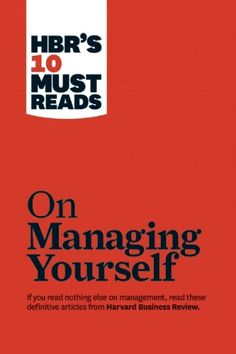 "Bestseller Books Online HBR's 10 Must Reads on Managing Yourself (with bonus article ""How Will You Measure Your Life?"" by Clayton M. Christensen) Harvard Business Review $16.47  - http://www.ebooknetworking.net/books_detail-1422157997.html"