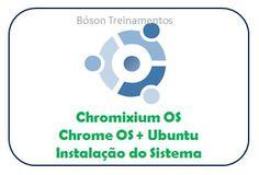 Chromixium OS - Instalação do sistema operacional  #chromixium #chromeos #ubuntu #linux