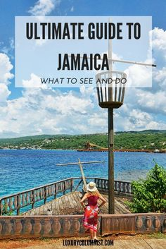 The Ultimate Guide to Jamaica - What to See and Do, when to visit, what to pack, what to eat