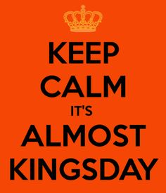Almost here! 1 day to go! #kingsday