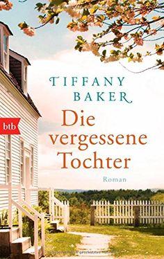 Die vergessene Tochter: Roman von Tiffany Baker http://www.amazon.de/dp/3442748305/ref=cm_sw_r_pi_dp_TNqlvb1PA5P8Q