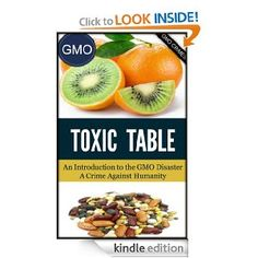 GMO TOXIC TABLE - An Introduction to the GMO FOOD Disaster - A Crime Against Humanity: Jean E Wayne: Amazon.com: Kindle Store