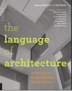 %Read Online The Language of Architecture: 26 Principles Every Architect Should Know By Andrea Simitch books to read books Architecture Career, Timber Architecture, Amazing Architecture, Architecture Design, Architecture Artists, Futuristic Architecture, Date, Good Books, Books To Read