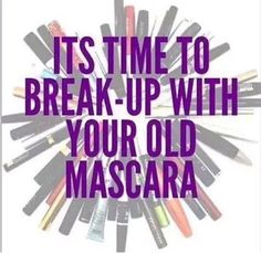 Mascara: Toss your mascara after 3 months. Mascara has the shortest life span of all make up because the risk of transferring bacteria back and forth from your eye into the mascara tube is so great. If your mascara starts to dry out before its 90 days is up, throw it away. Find your New Mascara on Sale at my e-store today! www.youravon.com/denisehatcher