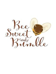 Bee Sweet and Bumble. Cute Bee saying in script. Sweet and Humble. I Love Bees, Bee Friendly, Cute Bee, Bee Art, Bee Theme, Bee Happy, Save The Bees, Bees Knees, Thoughts