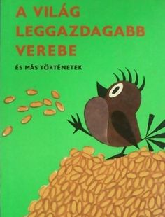 Gyerekkorunk kedvenc könyveinek válogatása: A világ leggazdagabb verebe