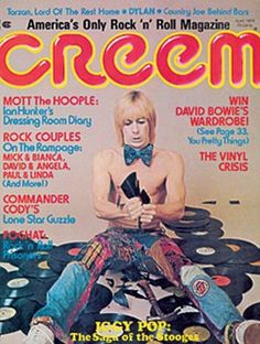 Iggy Pop in Creem Magazine April 1974 Read Magazines, Music Magazines, Iggy Pop, Rock Couple, Iggy And The Stooges, Ian Hunter, Mott The Hoople, Vinyl Collection, Pin Up