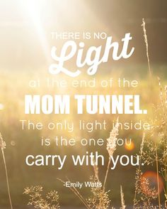 Enjoying Motherhood - there is no light at the end of the mom tunnel