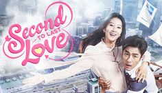 Second to Last Love: I LOVE this show so far. So few good dramas starring older single women.