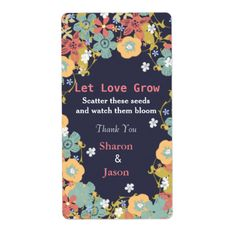 "A fabulous idea for wedding favors, get some little envelopes fill with a few flower seeds then add these cute labels in a pretty floral design which read ""Let Love Grow"" scatter these seeds and watch them bloom, personalize with your initials or names. How cute is that and just think how thrilled your guests will be with this special gift. Click on the image below to see matching and similar wedding sets and products for sale Vintage Inspired Floral Wedding by Fliss"