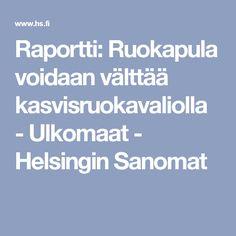 Raportti: Ruokapula voidaan välttää kasvisruokavaliolla - Ulkomaat - Helsingin Sanomat