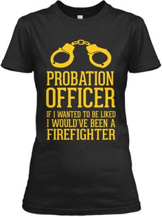 Discover Probation Officer Liked Women's T-Shirt, a custom product made just for you by Teespring. My Future Job, My Job, Probation Officer, Best Quotes, Funny Quotes, New Career, God First, Criminal Justice, Thin Blue Lines