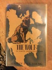 THE WOLF IN NORTH AMERICAN HISTORY BY STANLEY PAUL YOUNG 1946 1ST ED