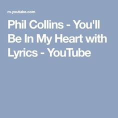 Phil Collins - You'll Be In My Heart with Lyrics - YouTube