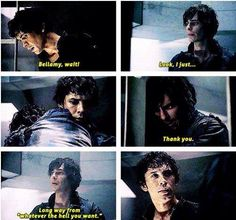 Oh Bellamy, don't give us that look. You know he's totally right!!! ;D  I just love how much he's changed--4the better❤️ I love the Bellasper bromance! #Bellasper Bromance 4ever! ~The 100