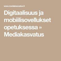 Digitaalisuus ja mobiilisovellukset opetuksessa » Mediakasvatus