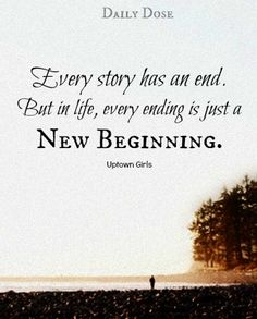 New beginning quote via Daily Dose on Facebook