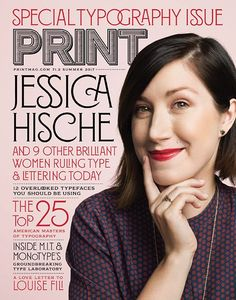 The most recent issue of Print magazine represents another early use of Montecatini. Typography by Louise Fili, cover photo of Jessica Hische by John Keatley. 2017 Typography, Graphic Design Typography, Lettering Design, Hand Lettering, Jessica Hische, Print Magazine, Magazine Design, Magazine Layouts, Louise Fili