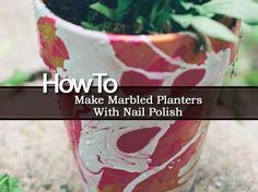 """As much as I enjoy the classic, simple look and color of a terra cotta planter, I like to see how people get creative. These """"marble planters"""" are easy to make and each one is unique. The materials required are only 3 – terra cotta pots, nail polish and a big bucket. To put it …"""