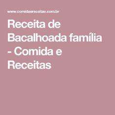 Receita de Bacalhoada família - Comida e Receitas