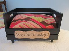 Pet Bed wood crate recycled  Always Kiss Me Goodnight spoiled pets Animal Lovers Gift