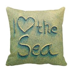 Sand Writing I Love the Sea with Heart Pillow: http://www.zazzle.com/beachblissliving?rf=238059057237606947