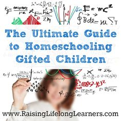 The Ultimate Guide to Homeschooling Gifted Children from Raising Lifelong Learners