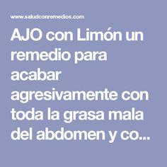 AJO con Limón un remedio para acabar agresivamente con toda la grasa mala del abdomen y convertirlo plano como el de una modelo.