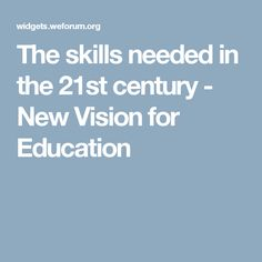 The skills needed in the 21st century - New Vision for Education