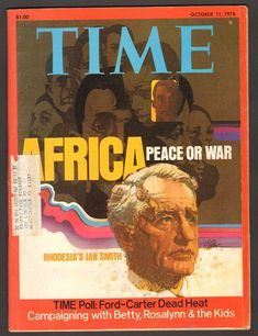 Time Magazine October 11 1976 Africa Peace or War Rhodesia Ian Smith Story Of Jacob, Ian Smith, Commercial Art, Time Magazine, Vintage Magazines, World History, Military History, Travel Posters, Growing Up