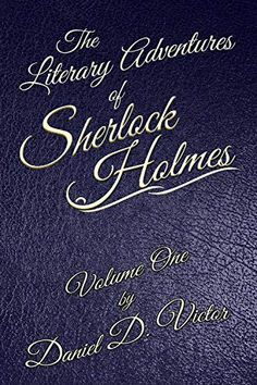 Buy The Literary Adventures of Sherlock Holmes Volume One by Daniel D Victor and Read this Book on Kobo's Free Apps. Discover Kobo's Vast Collection of Ebooks and Audiobooks Today - Over 4 Million Titles! Sherlock Holmes Book, Adventures Of Sherlock Holmes, Crime Fiction, Fiction Novels, Slow Burn, Love And Respect, Classical Music, First Time, Free Apps