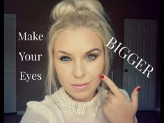How to make your eyes look BIGGER!!! - YouTube